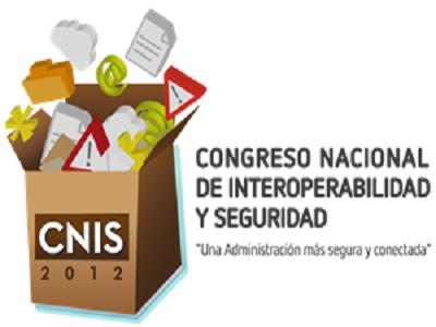 Llega el II Congreso Nacional de Interoperabilidad y Seguridad - CNIS 2012