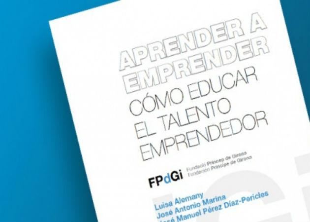 """""""Aprender a emprender. Cómo educar el talento emprendedor"""""""