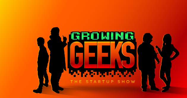 Growing Geeks, la serie que todo emprendedor debe ver