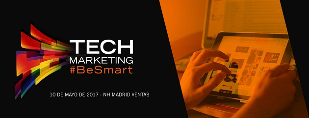 Tech Marketing 2017: #Be Smart y no te pierdas el evento del año