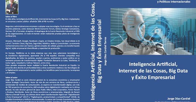 """Jorge Díaz-Cardiel saca nuevo libro: """"Inteligencia Artificial, Internet de las Cosas, Big Data y Éxito Empresarial"""