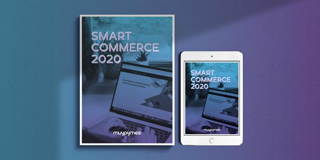 ¡Ya está aquí la primera Guía Smart Commerce 2020! Descárgala gratuitamente