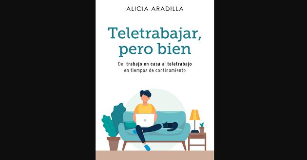«Teletrabajar pero bien»: el libro con consejos para el trabajo en remoto